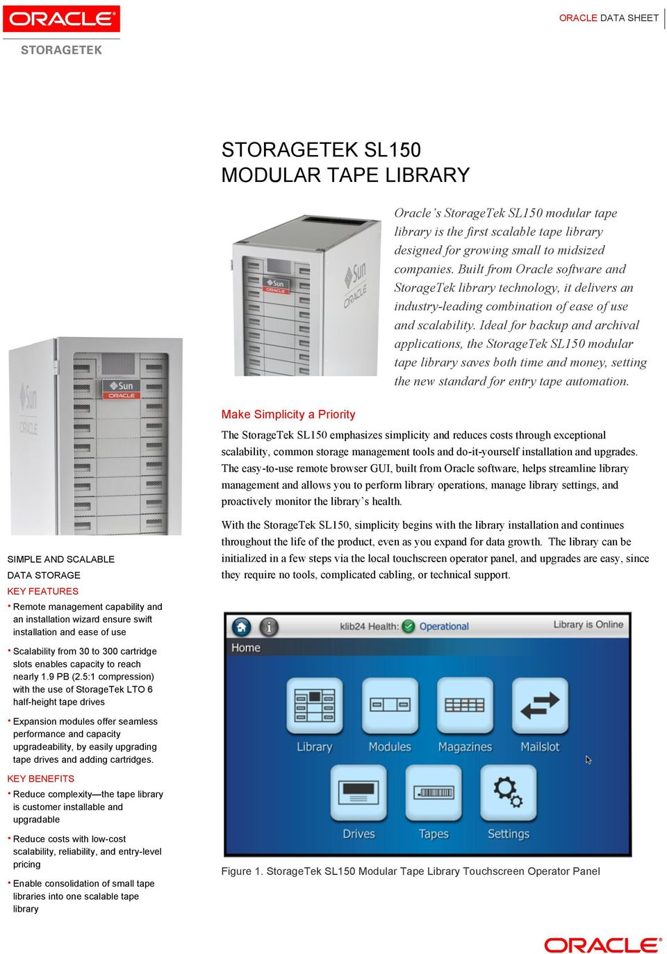 Ideal for backup and archival applications, the StorageTek SL150 modular tape library saves both time and money, setting the new standard for entry tape automation.