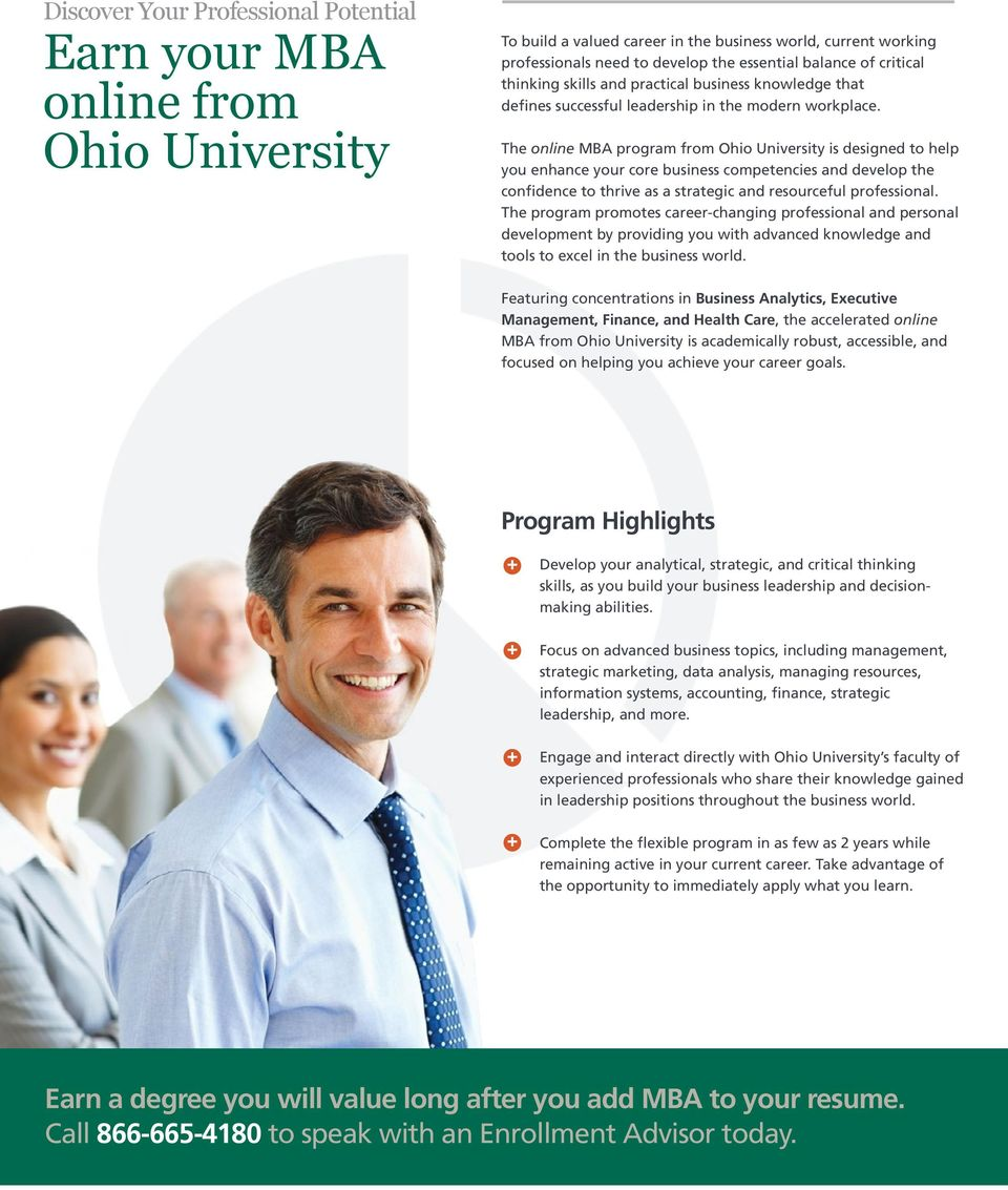The online MBA program from Ohio University is designed to help you enhance your core business competencies and develop the confidence to thrive as a strategic and resourceful professional.