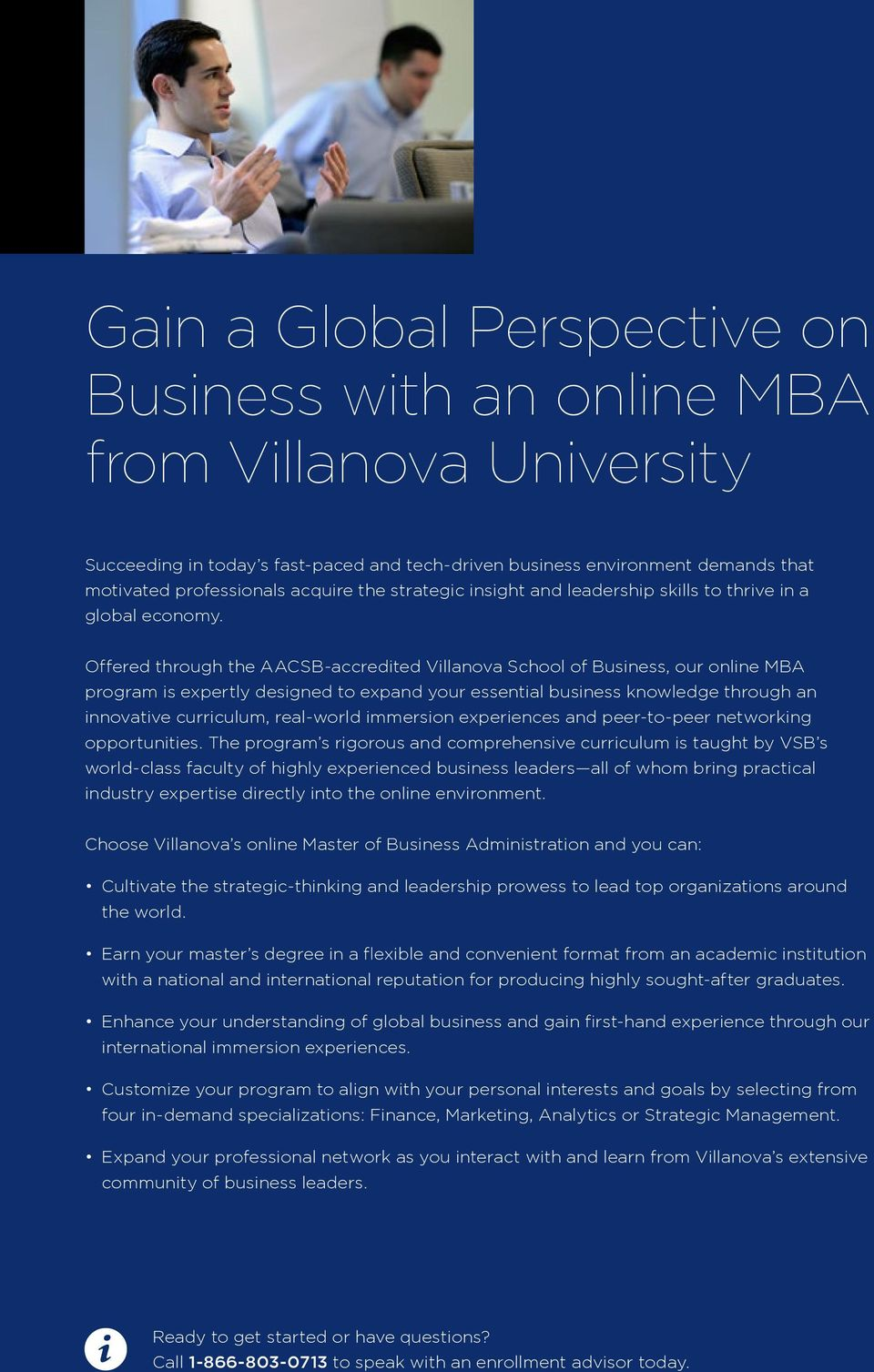 Offered through the AACSB-accredited Villanova School of Business, our online MBA program is expertly designed to expand your essential business knowledge through an innovative curriculum, real-world