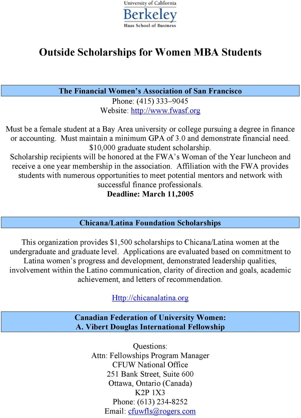 $10,000 graduate student scholarship. Scholarship recipients will be honored at the FWA s Woman of the Year luncheon and receive a one year membership in the association.