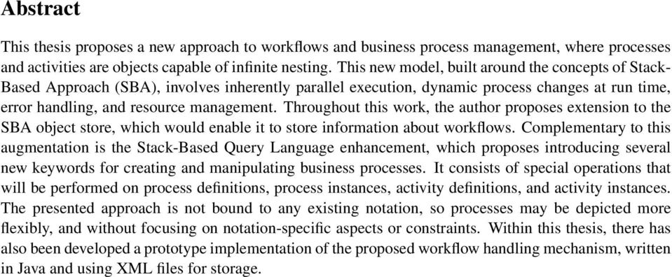 Throughout this work, the author proposes extension to the SBA object store, which would enable it to store information about workflows.