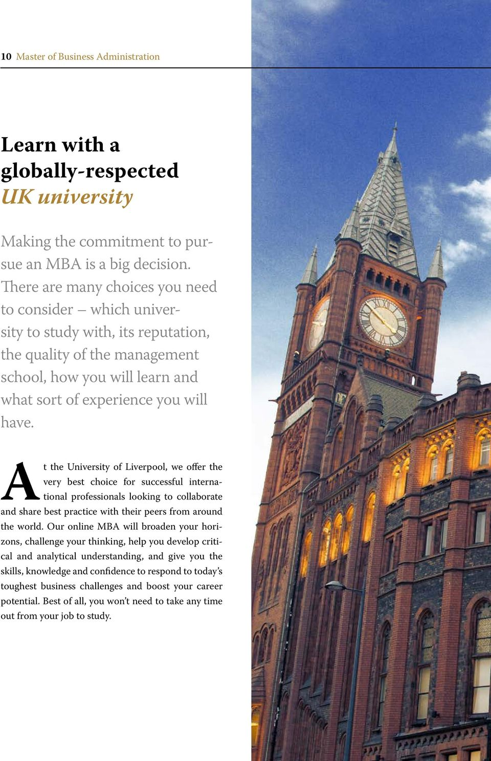 At the University of Liverpool, we offer the very best choice for successful international professionals looking to collaborate and share best practice with their peers from around the world.