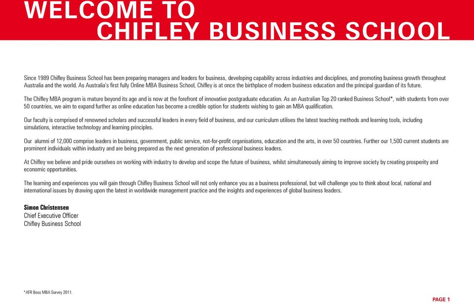 As Australia s first fully Online MBA Business School, Chifley is at once the birthplace of modern business education and the principal guardian of its future.