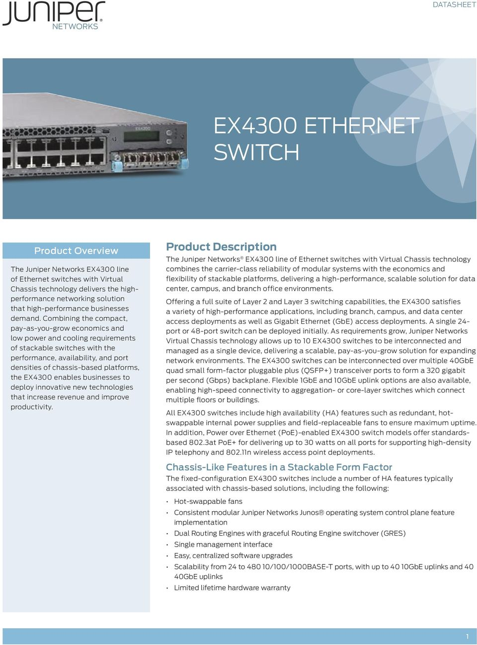 Combining the compact, pay-as-you-grow economics and low power and cooling requirements of stackable switches with the performance, availability, and port densities of chassis-based platforms, the