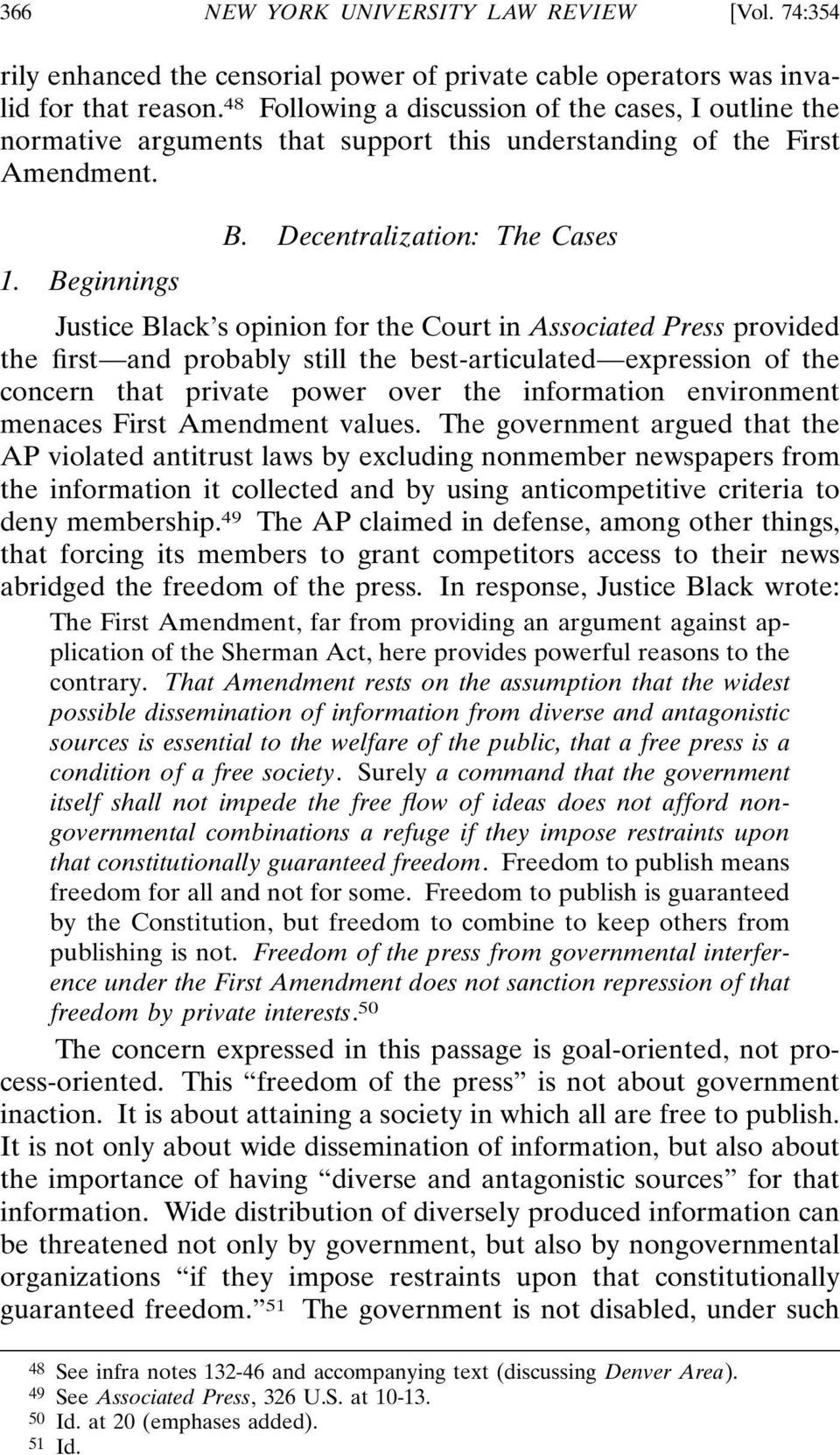 Beginnings Justice Black s opinion for the Court in Associated Press provided the first and probably still the best-articulated expression of the concern that private power over the information