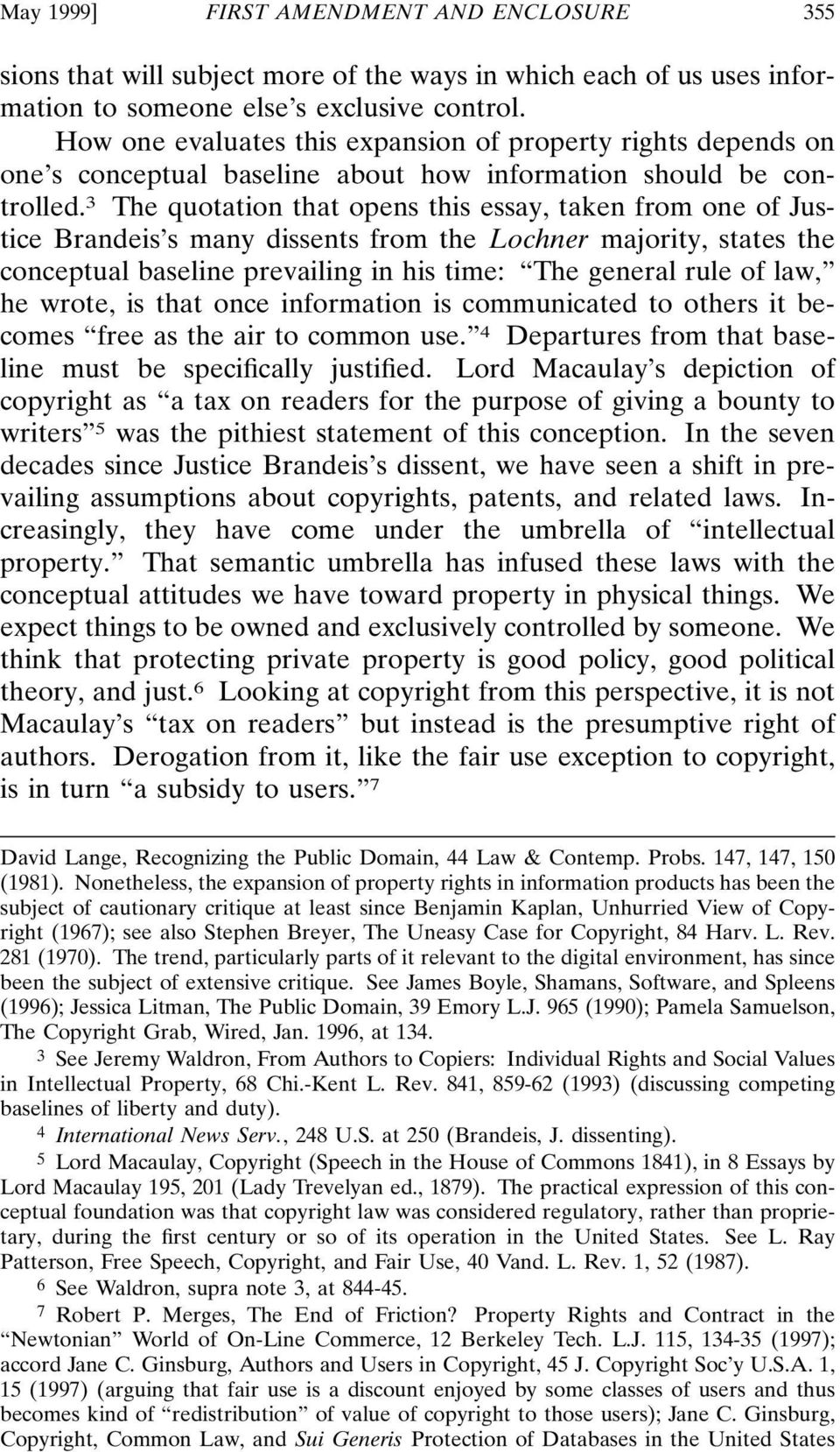 3 The quotation that opens this essay, taken from one of Justice Brandeis s many dissents from the Lochner majority, states the conceptual baseline prevailing in his time: The general rule of law, he