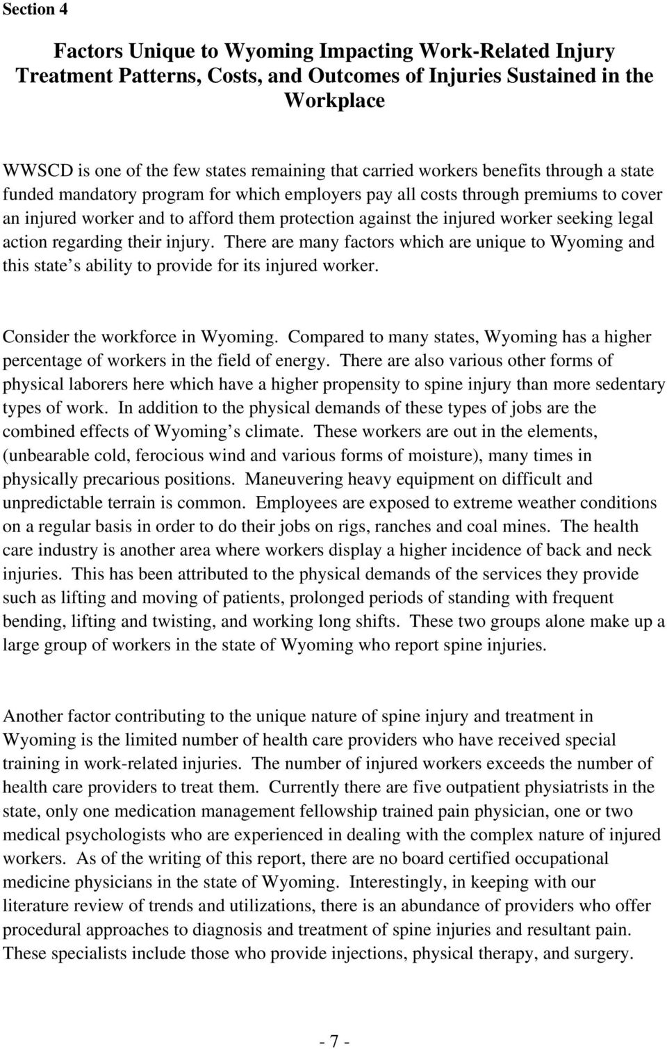 seeking legal action regarding their injury. There are many factors which are unique to Wyoming and this state s ability to provide for its injured worker. Consider the workforce in Wyoming.