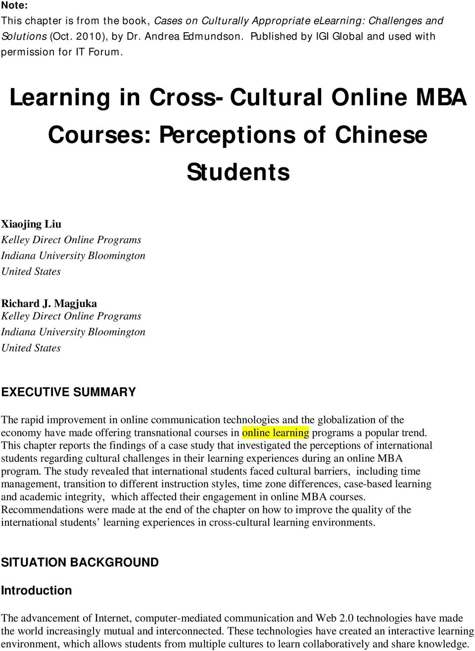 Learning in Cross-Cultural Online MBA Courses: Perceptions of Chinese Students Xiaojing Liu Kelley Direct Online Programs Indiana University Bloomington United States Richard J.