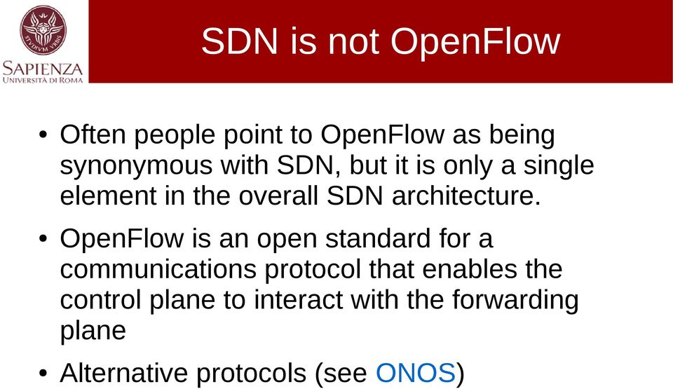 OpenFlow is an open standard for a communications protocol that enables the