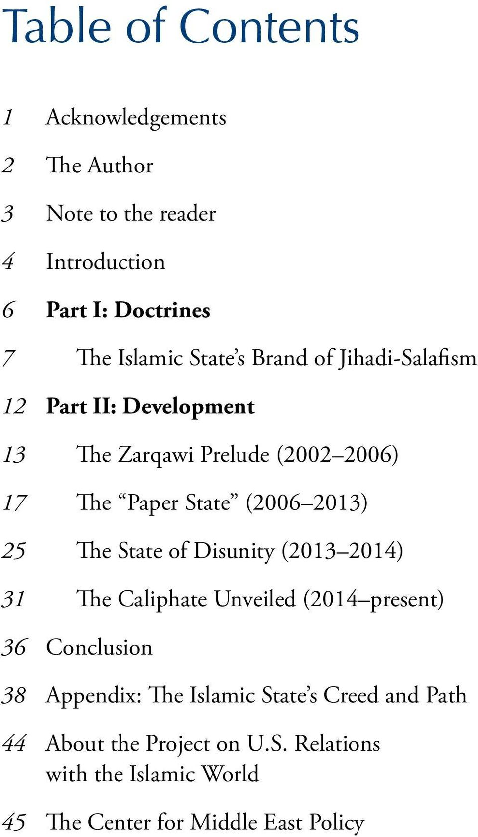 Paper State (2006 2013) The State of Disunity (2013 2014) The Caliphate Unveiled (2014 present) Conclusion Appendix: The