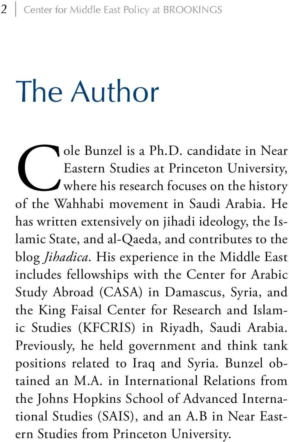 He has written extensively on jihadi ideology, the Islamic State, and al-qaeda, and contributes to the blog Jihadica.