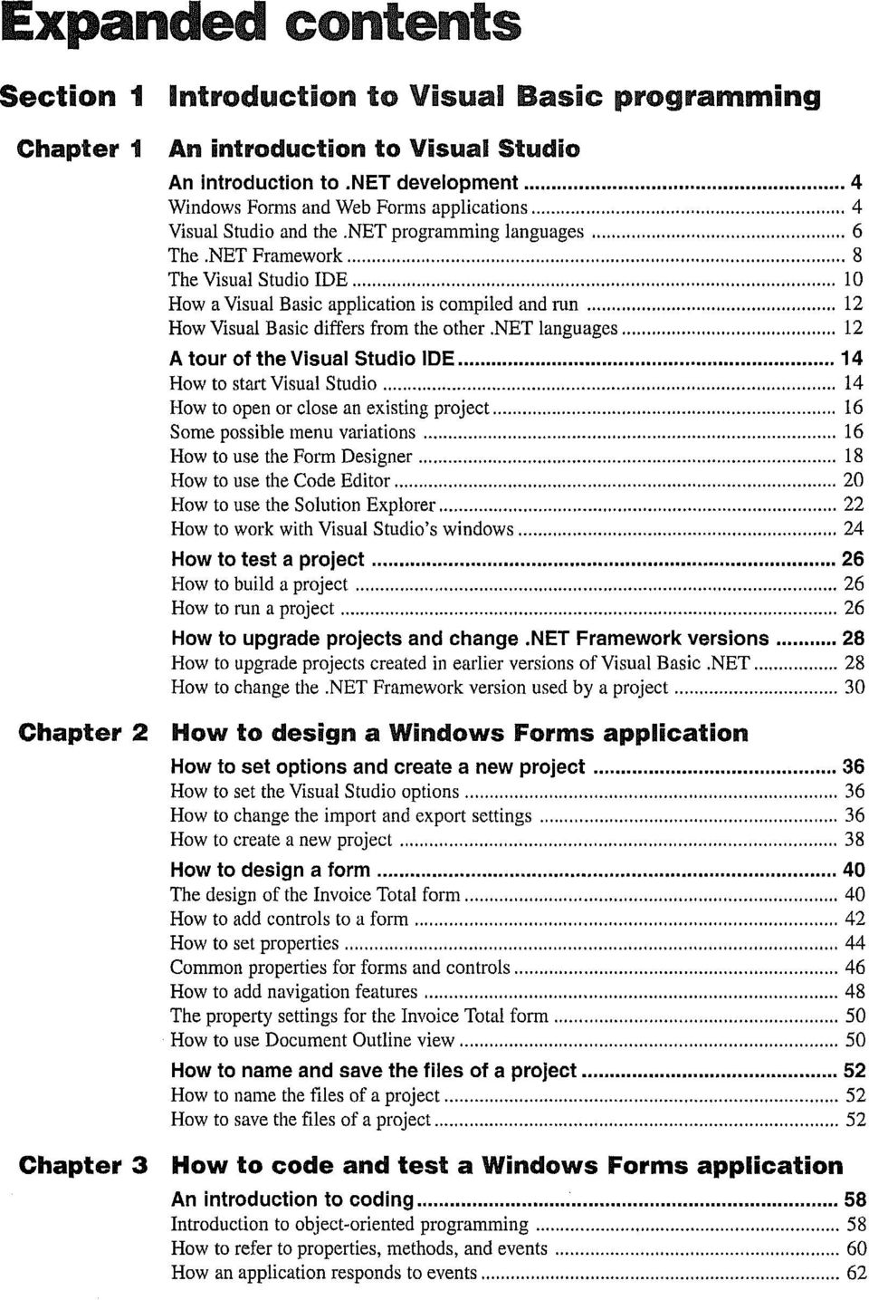 NET Framework 8 The Visual Studio IDE 10 How a Visual Basic application is compiled and run 12 How Visual Basic differs from the other.