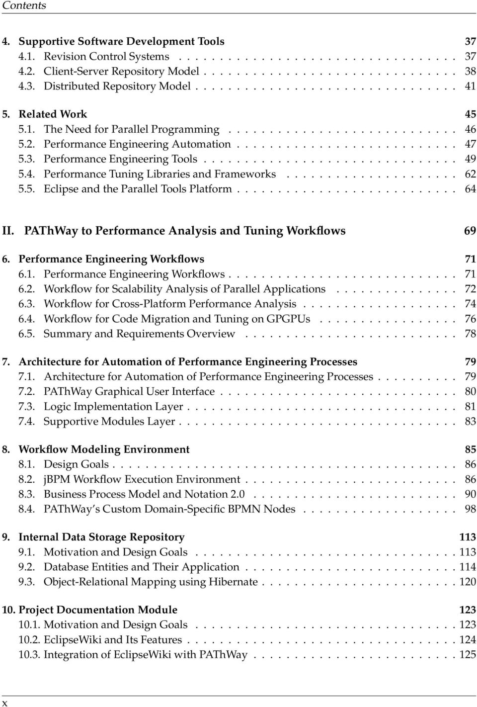 Performance Engineering Tools............................... 49 5.4. Performance Tuning Libraries and Frameworks..................... 62 5.5. Eclipse and the Parallel Tools Platform........................... 64 II.