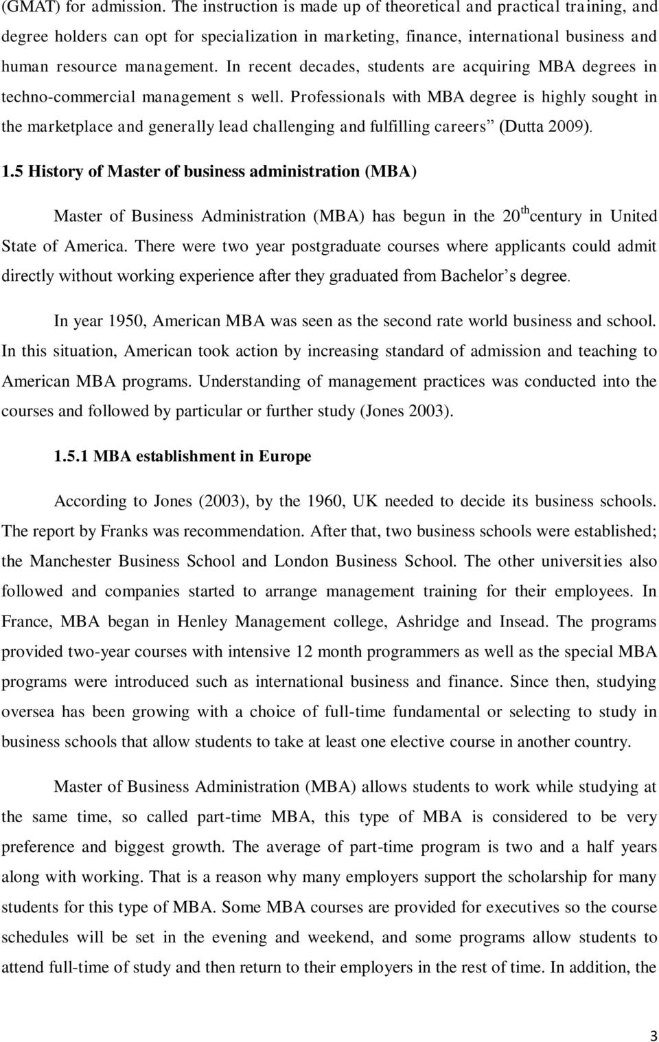In recent decades, students are acquiring MBA degrees in techno-commercial management s well.