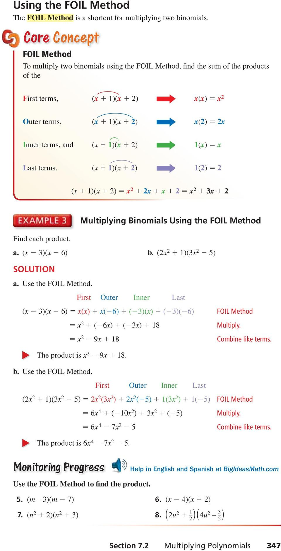 and (x + 1)(x + 2) 1(x) = x Last terms. (x + 1)(x + 2) 1(2) = 2 (x + 1)(x + 2) = x 2 + 2x + x + 2 = x 2 + 3x + 2 Multiplying Binomials Using the FOIL Method Find each product. a. (x 3)(x 6) b.