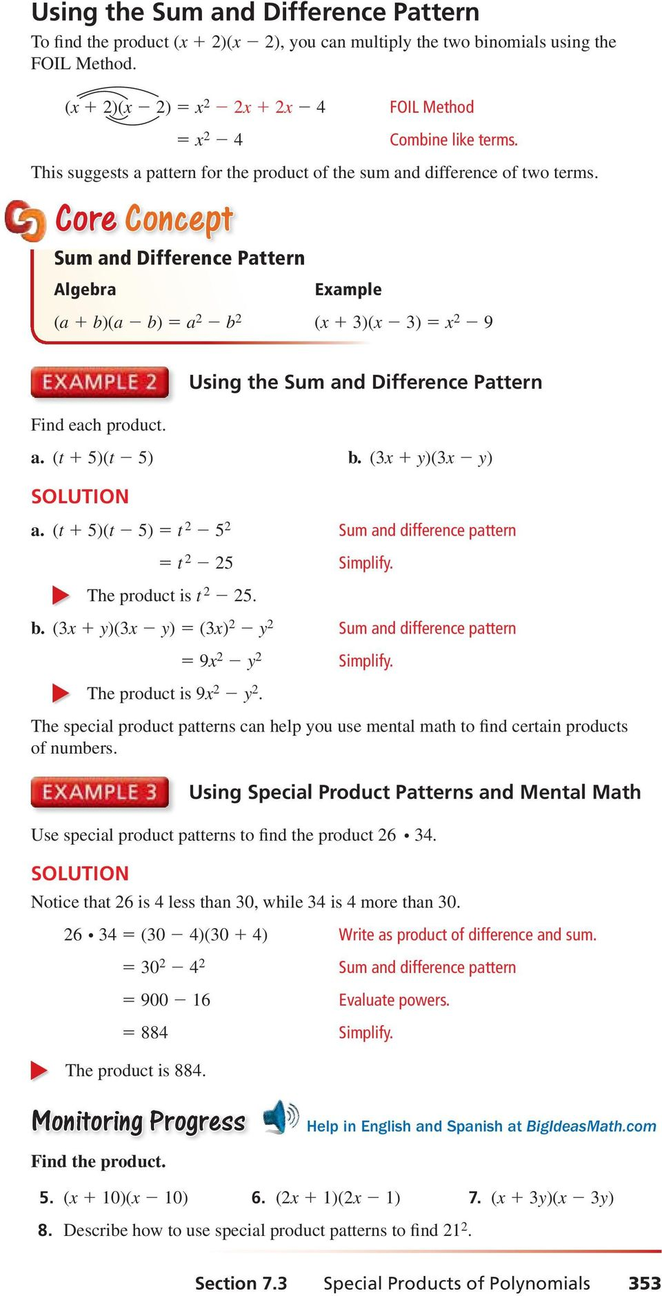 Core Concept Sum and Difference Pattern Algebra Example (a + b)(a b) = a 2 b 2 (x + 3)(x 3) = x 2 9 Using the Sum and Difference Pattern Find each product. a. (t + 5)(t 5) b. (3x + y)(3x y) a.