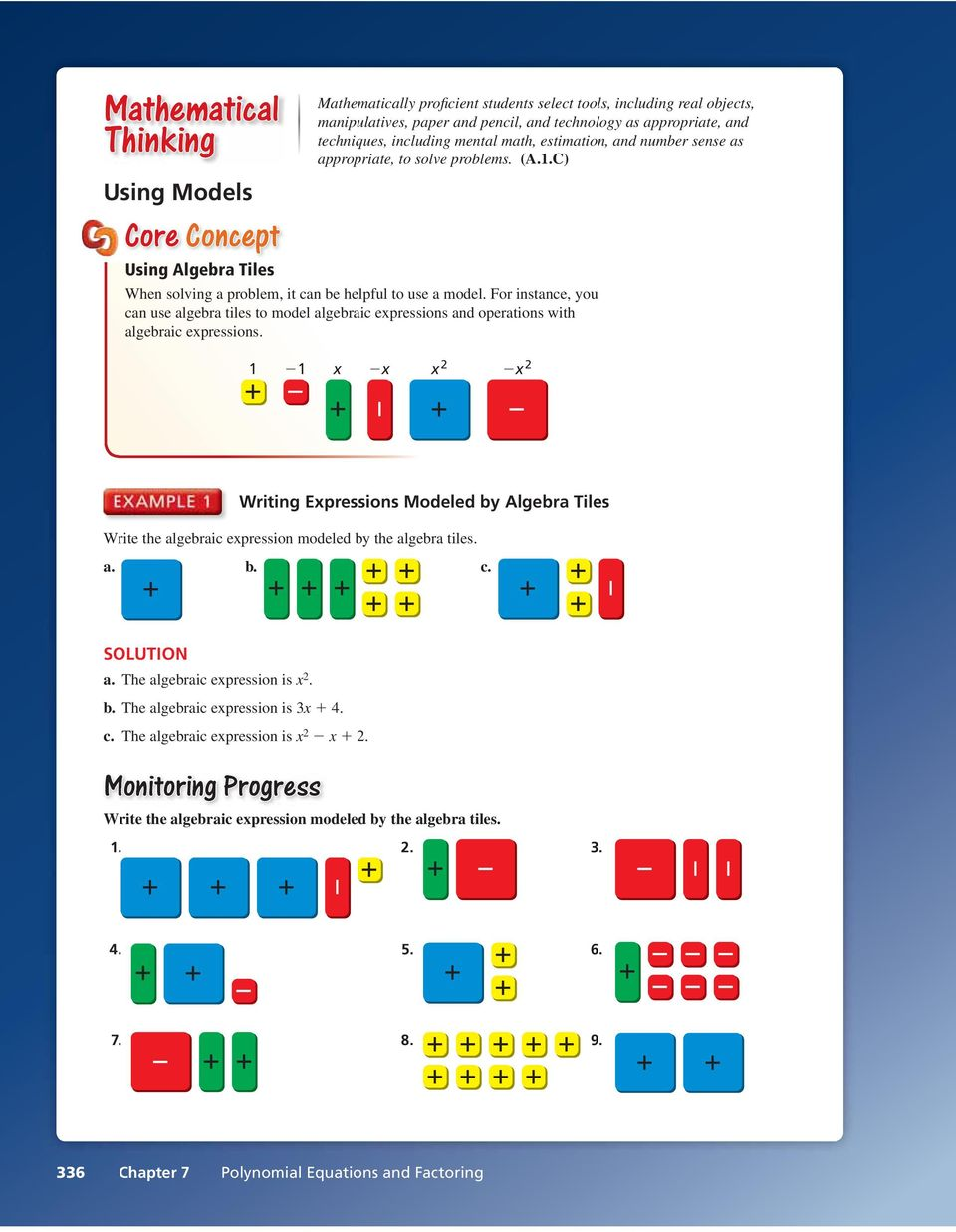 For instance, you can use algebra tiles to model algebraic expressions and operations with algebraic expressions.