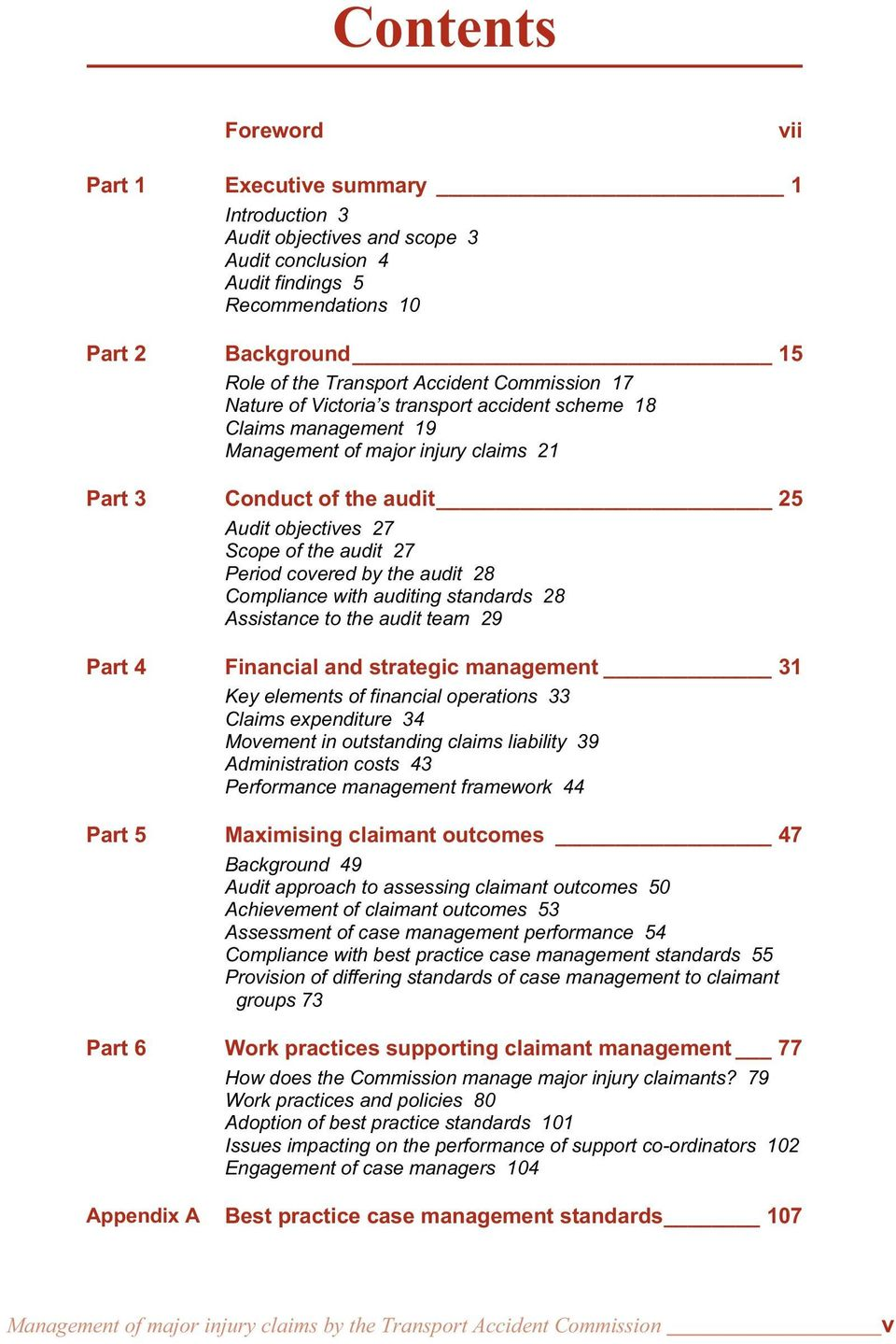 Period covered by the audit 28 Compliance with auditing standards 28 Assistance to the audit team 29 Part 4 Financial and strategic management 31 Key elements of financial operations 33 Claims