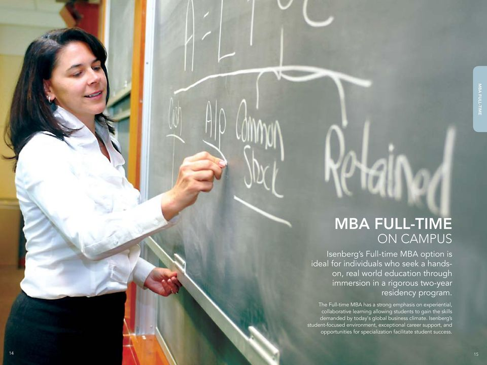 The Full-time MBA has a strong emphasis on experiential, collaborative learning allowing students to gain the skills