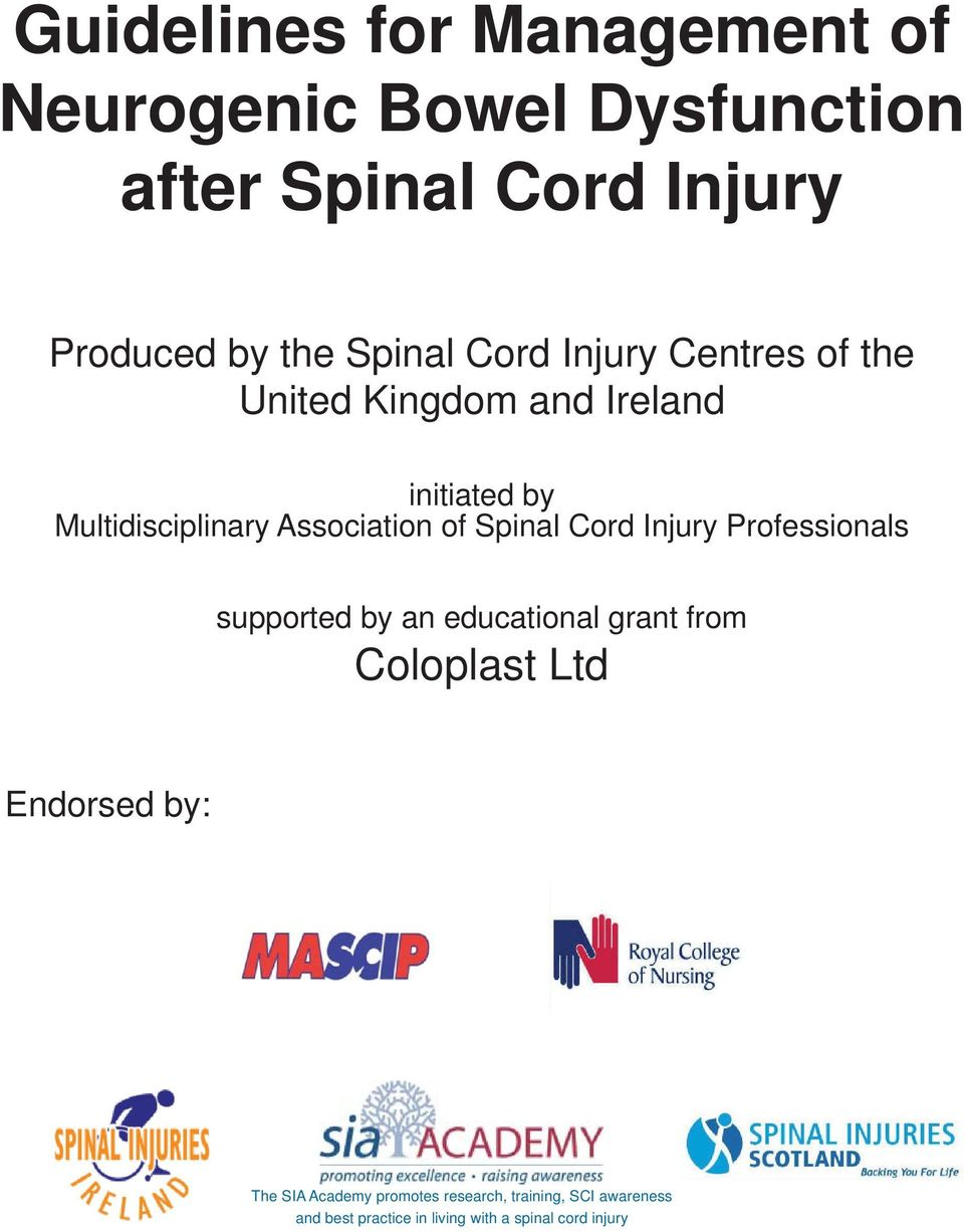 of Spinal Cord Injury Professionals supported by an educational grant from Coloplast Ltd Endorsed by: