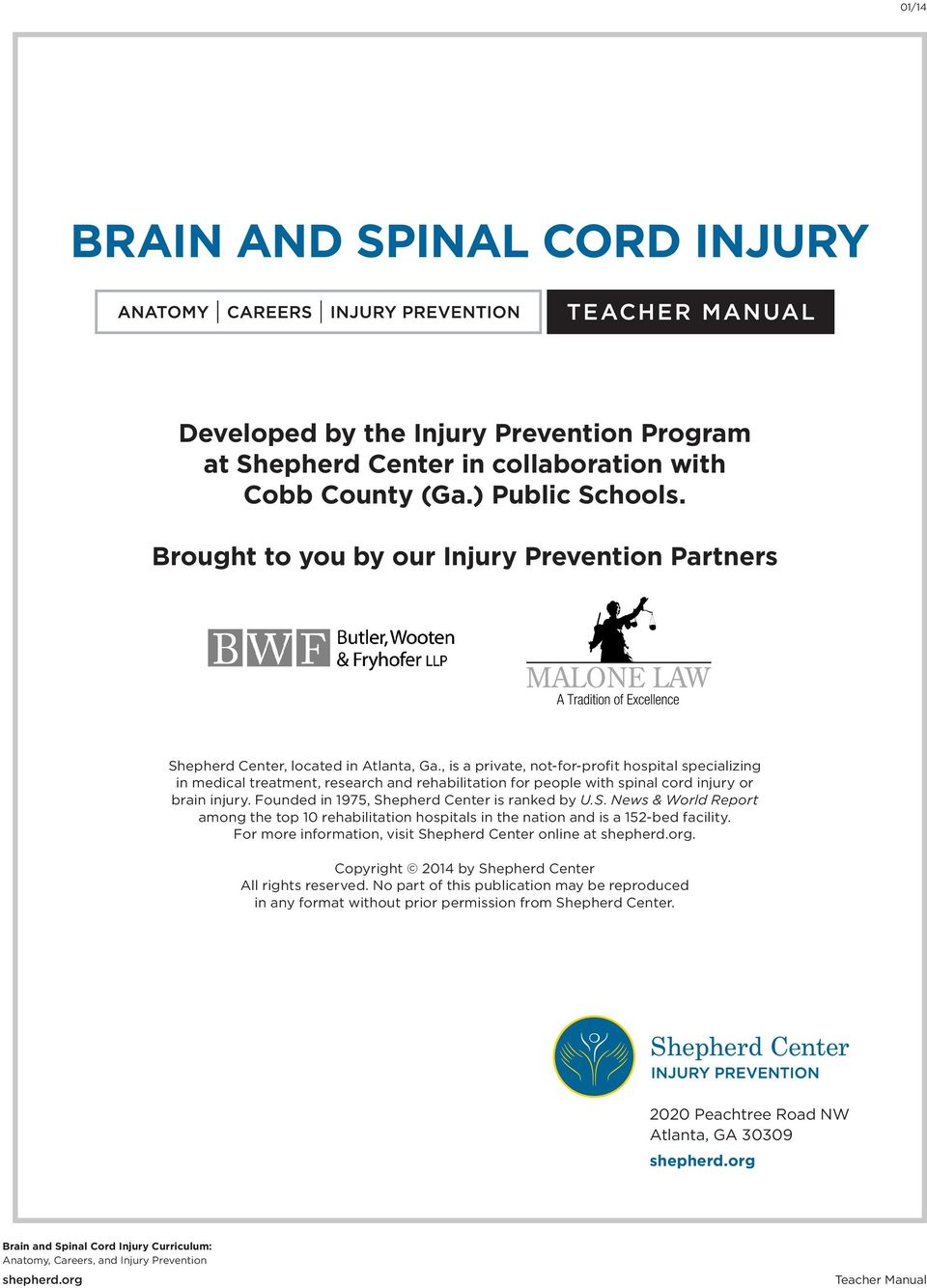, is a private, not-for-profit hospital specializing in medical treatment, research and rehabilitation for people with spinal cord injury or brain injury.