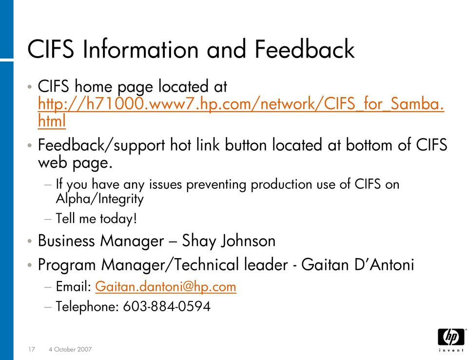 If you have any issues preventing production use of CIFS on Alpha/Integrity Tell me today!