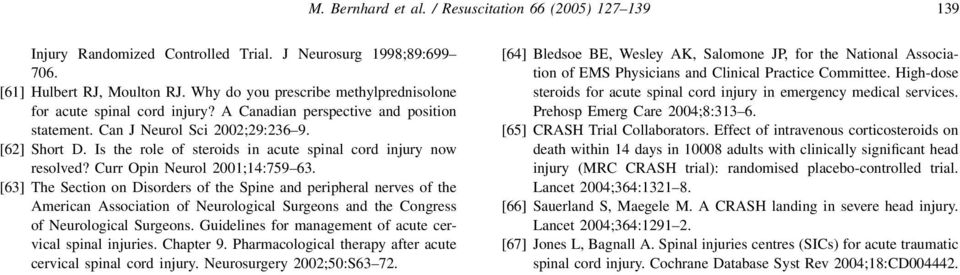 Is the role of steroids in acute spinal cord injury now resolved? Curr Opin Neurol 2001;14:759 63.