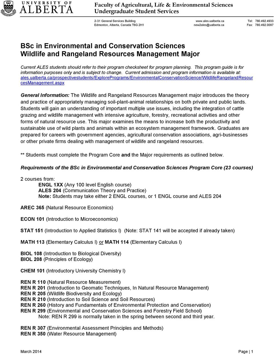 0097 BSc in Environmental and Conservation Sciences Wildlife and Rangeland Resources Management Major Current ALES students should refer to their program checksheet for program planning.