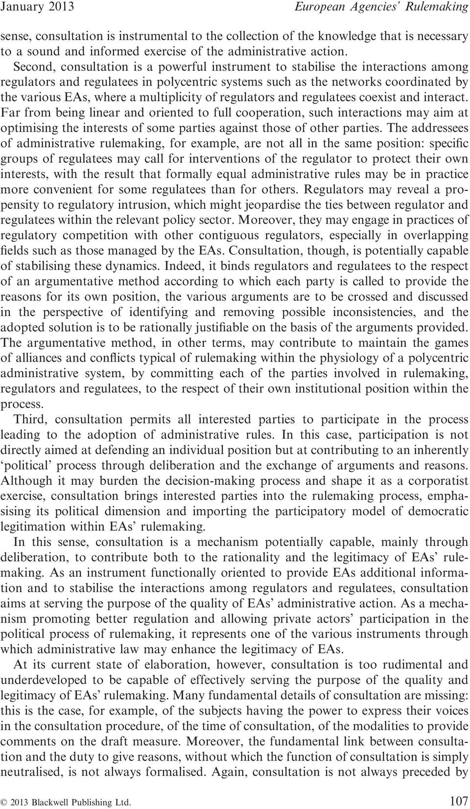 multiplicity of regulators and regulatees coexist and interact.