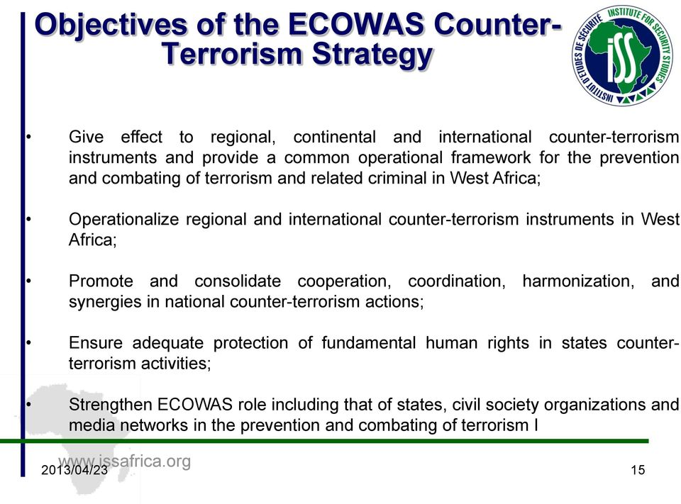consolidate cooperation, coordination, harmonization, and synergies in national counter-terrorism actions; Ensure adequate protection of fundamental human rights in states