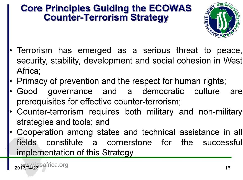 prerequisites for effective counter-terrorism; Counter-terrorism requires both military and non-military strategies and tools; and Cooperation