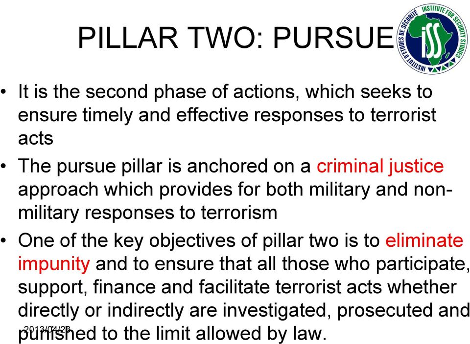One of the key objectives of pillar two is to eliminate impunity and to ensure that all those who participate, support, finance and