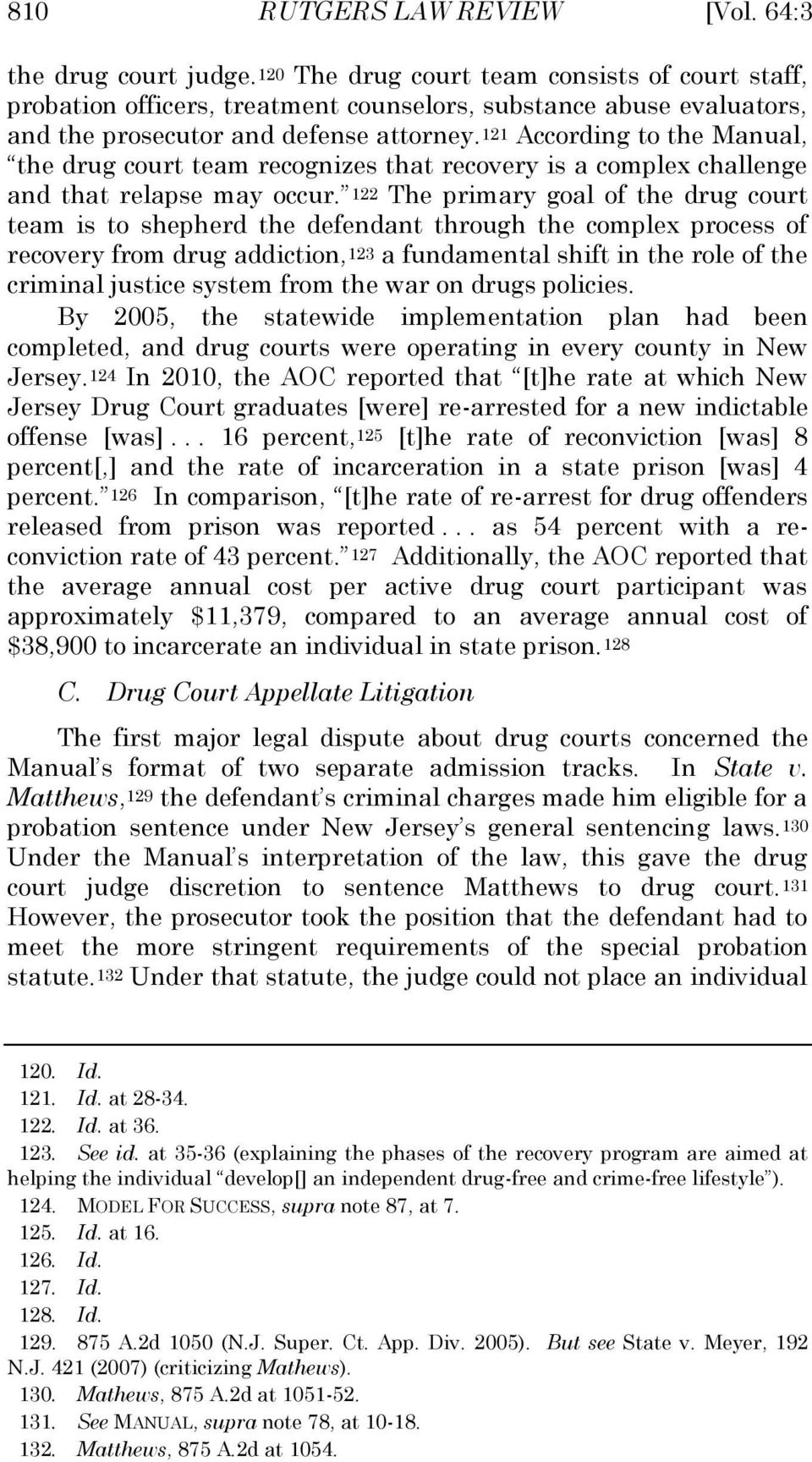 121 According to the Manual, the drug court team recognizes that recovery is a complex challenge and that relapse may occur.
