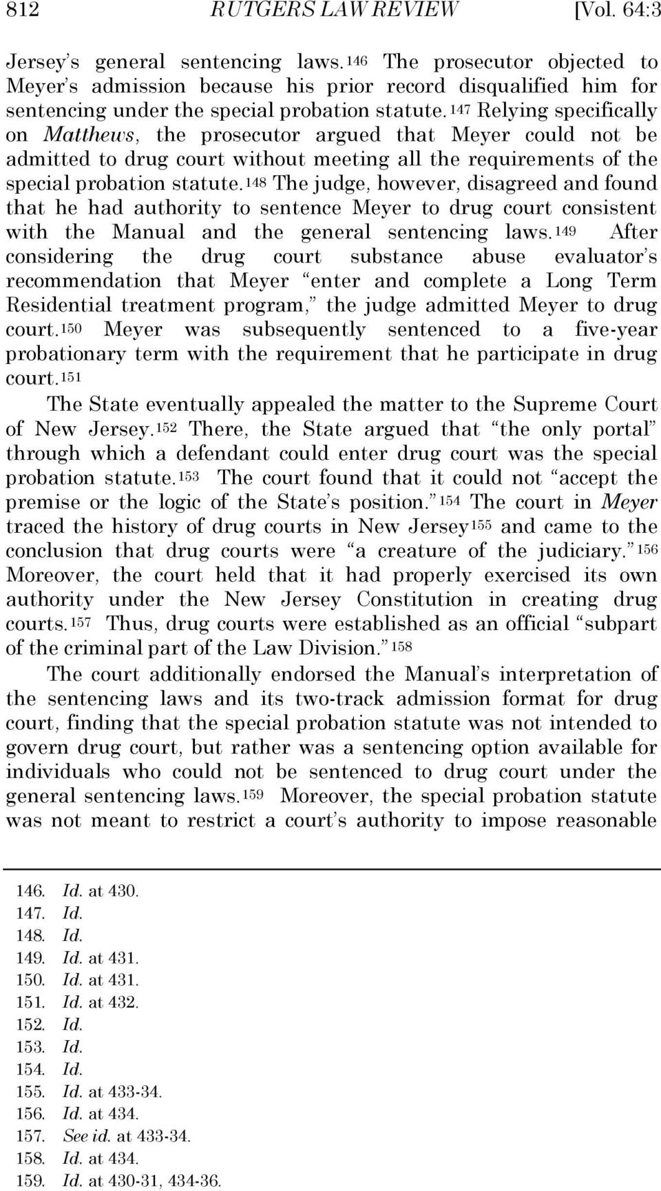 147 Relying specifically on Matthews, the prosecutor argued that Meyer could not be admitted to drug court without meeting all the requirements of the special probation statute.