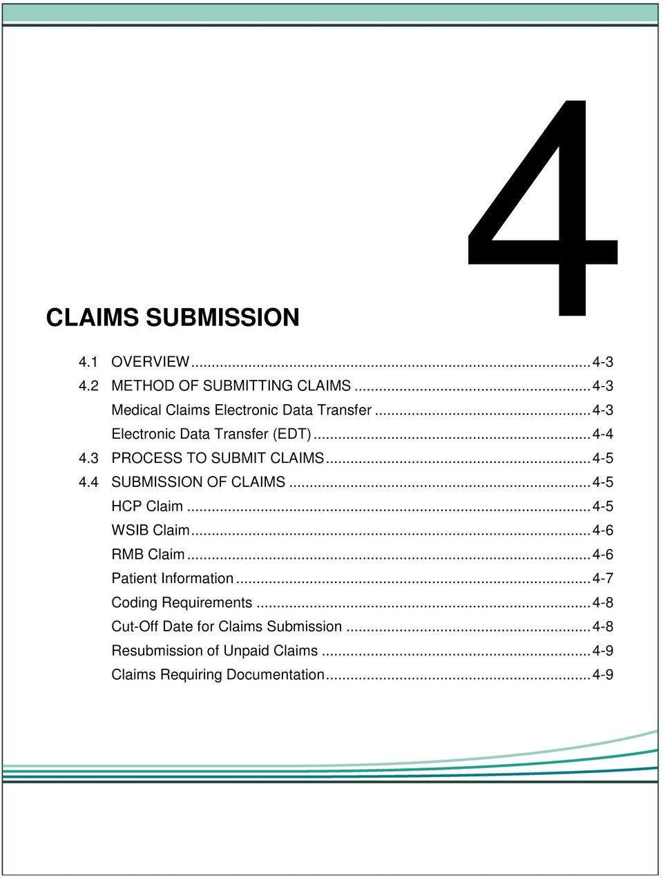 3 PROCESS TO SUBMIT CLAIMS... 4-5 4.4 SUBMISSION OF CLAIMS... 4-5 HCP Claim... 4-5 WSIB Claim... 4-6 RMB Claim.