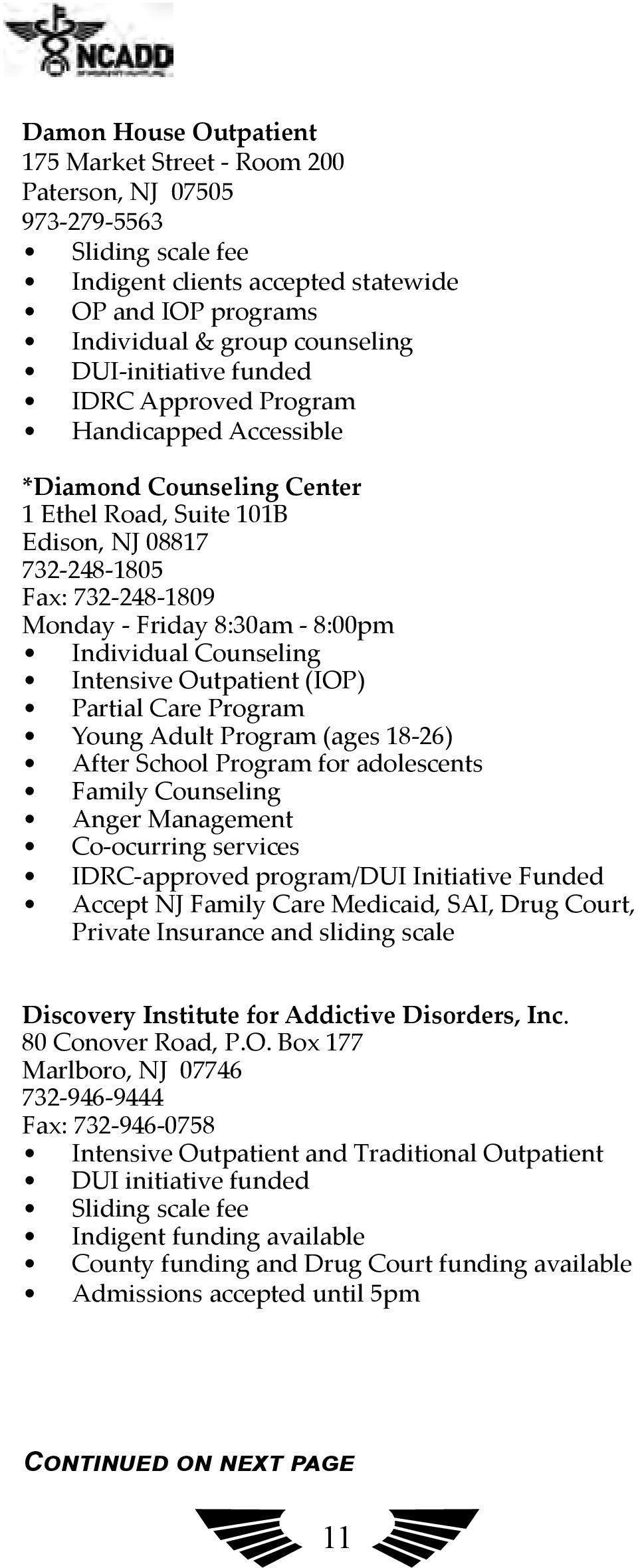 Individual Counseling Intensive Outpatient (IOP) Partial Care Program Young Adult Program (ages 18-26) After School Program for adolescents Family Counseling Anger Management Co-ocurring services