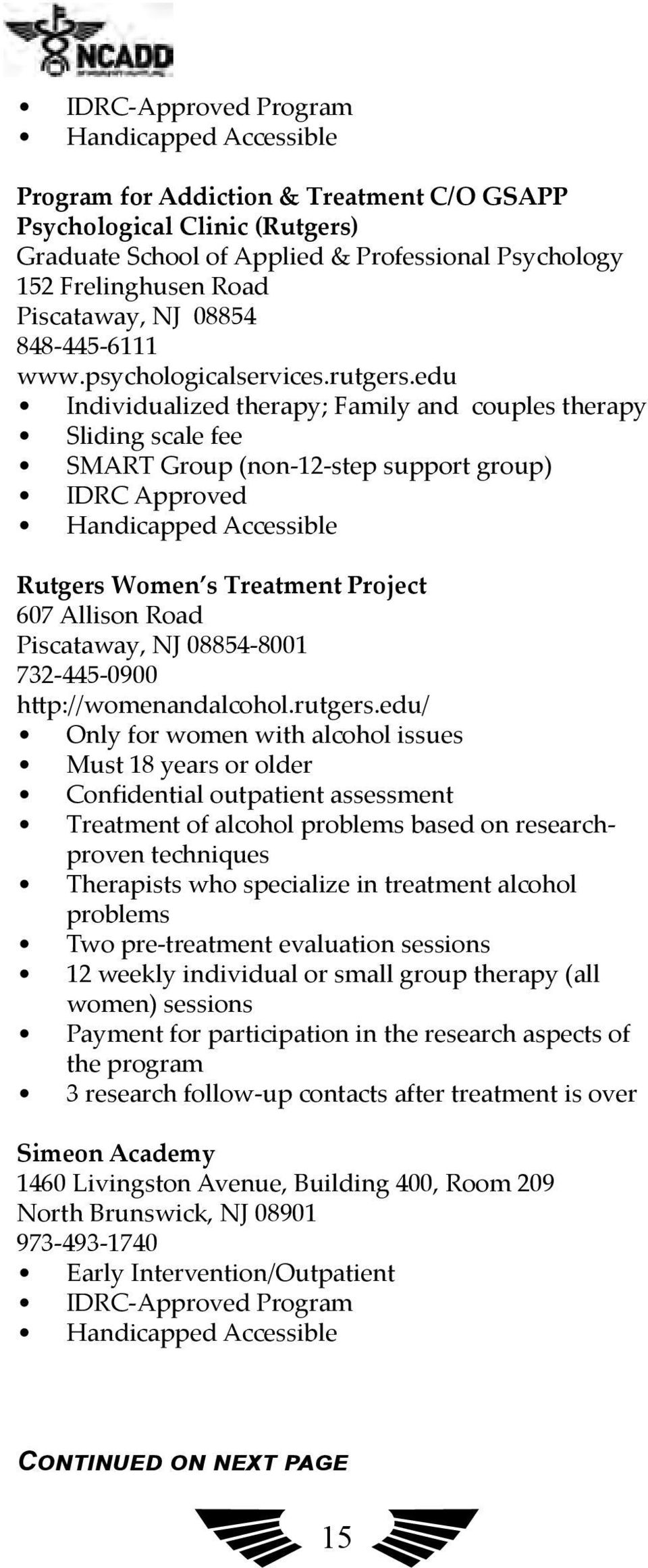 edu Individualized therapy; Family and couples therapy Sliding scale fee SMART Group (non-12-step support group) IDRC Approved Handicapped Accessible Rutgers Women s Treatment Project 607 Allison
