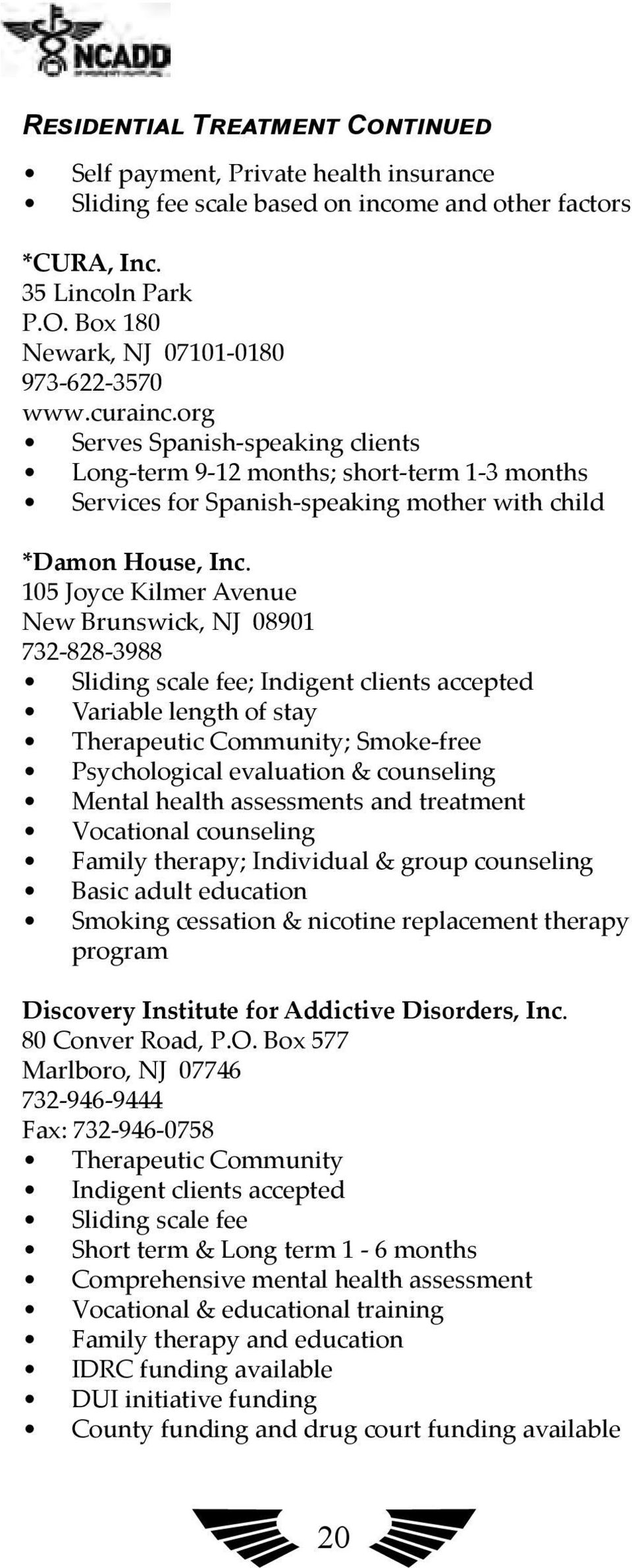 org Serves Spanish-speaking clients Long-term 9-12 months; short-term 1-3 months Services for Spanish-speaking mother with child *Damon House, Inc.