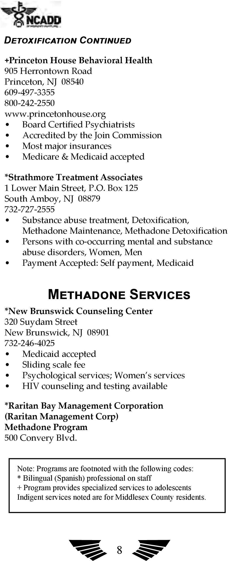 Box 125 South Amboy, NJ 08879 732-727-2555 Substance abuse treatment, Detoxification, Methadone Maintenance, Methadone Detoxification Persons with co-occurring mental and substance abuse disorders,