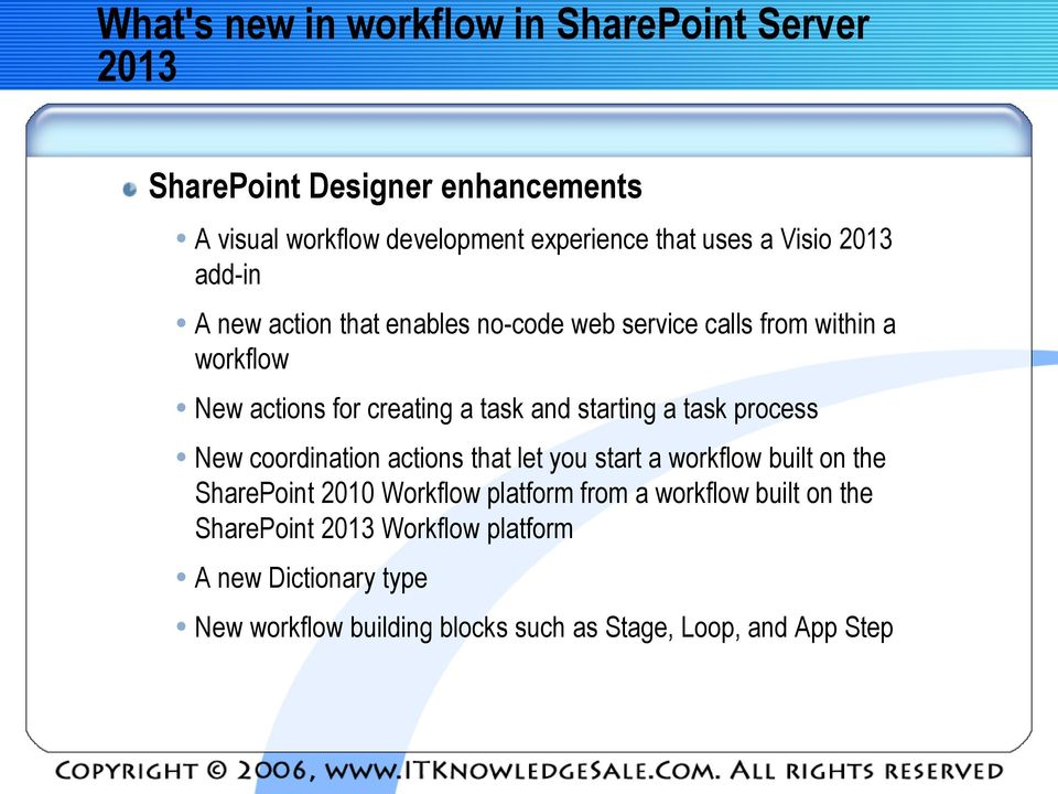 starting a task process New coordination actions that let you start a workflow built on the SharePoint 2010 Workflow platform from a