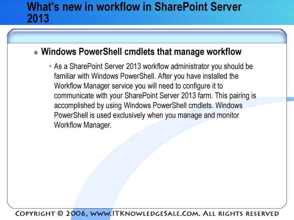 After you have installed the Workflow Manager service you will need to configure it to communicate with your SharePoint