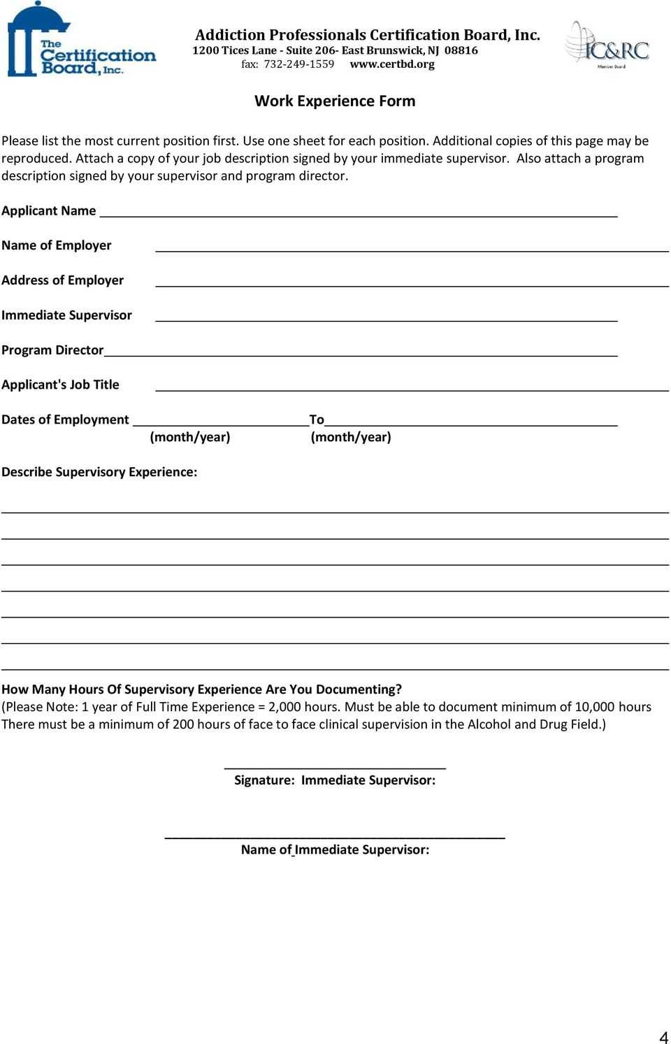 Applicant Name Name of Employer Address of Employer Immediate Supervisor Program Director Applicant's Job Title Dates of Employment (month/year) To (month/year) Describe Supervisory Experience: How