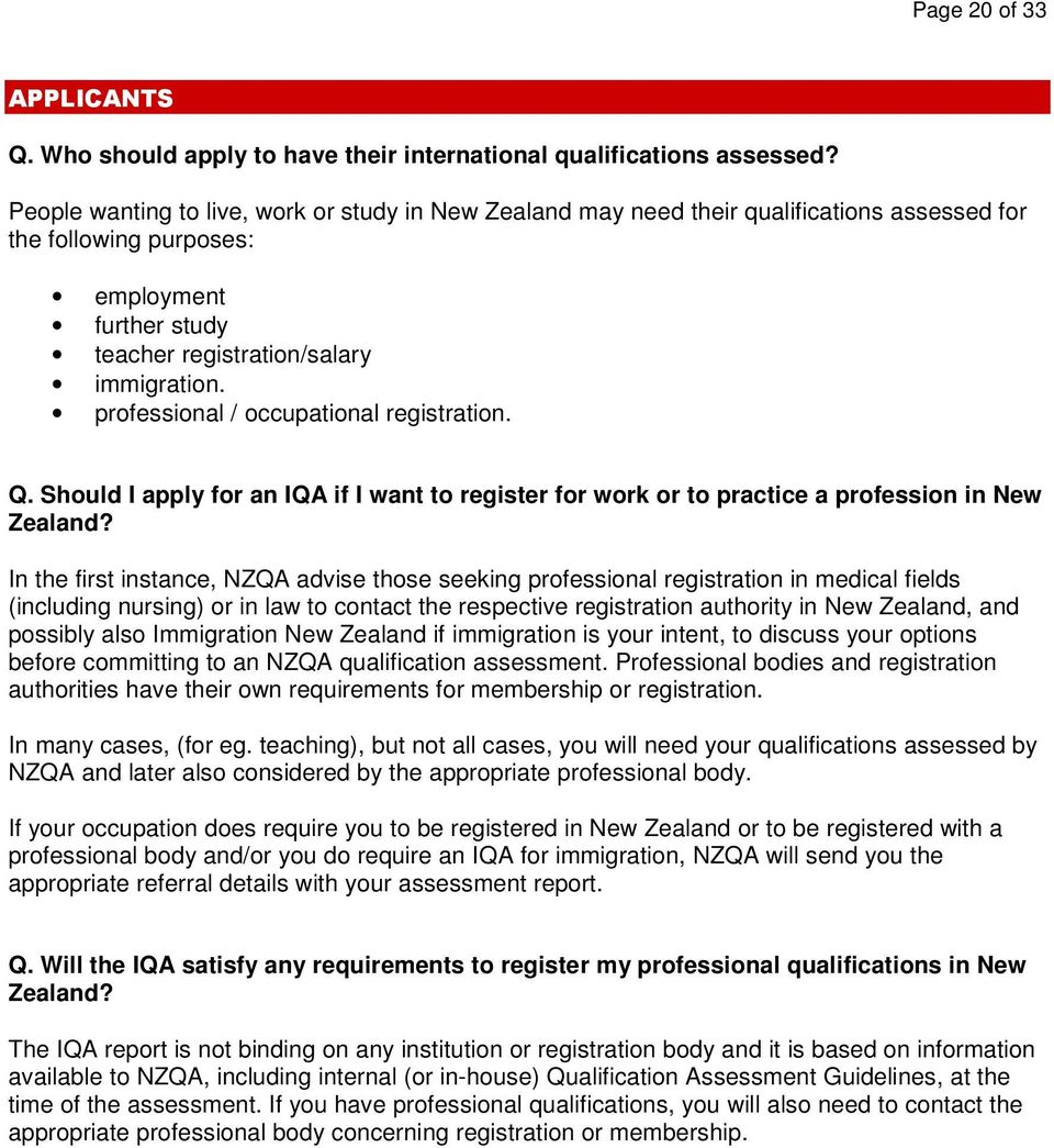 professional / occupational registration. Q. Should I apply for an IQA if I want to register for work or to practice a profession in New Zealand?