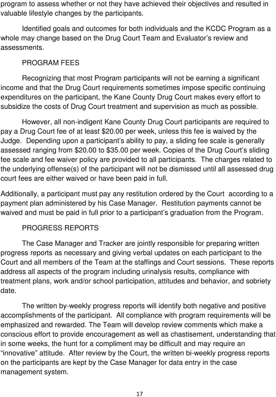 PROGRAM FEES Recognizing that most Program participants will not be earning a significant income and that the Drug Court requirements sometimes impose specific continuing expenditures on the