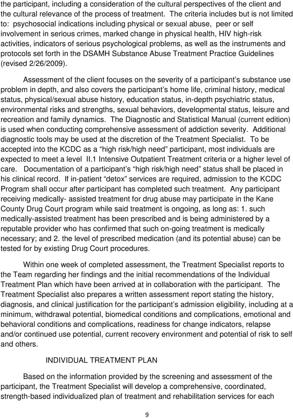 activities, indicators of serious psychological problems, as well as the instruments and protocols set forth in the DSAMH Substance Abuse Treatment Practice Guidelines (revised 2/26/2009).