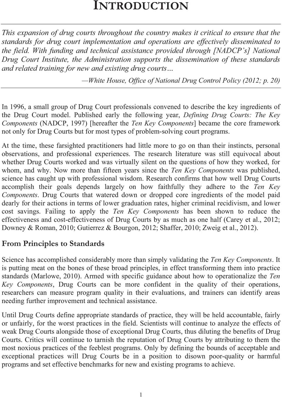existing drug courts White House, Office of National Drug Control Policy (2012; p.