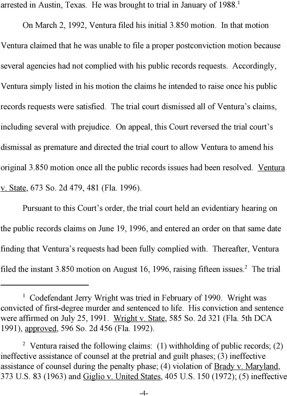 Accordingly, Ventura simply listed in his motion the claims he intended to raise once his public records requests were satisfied.