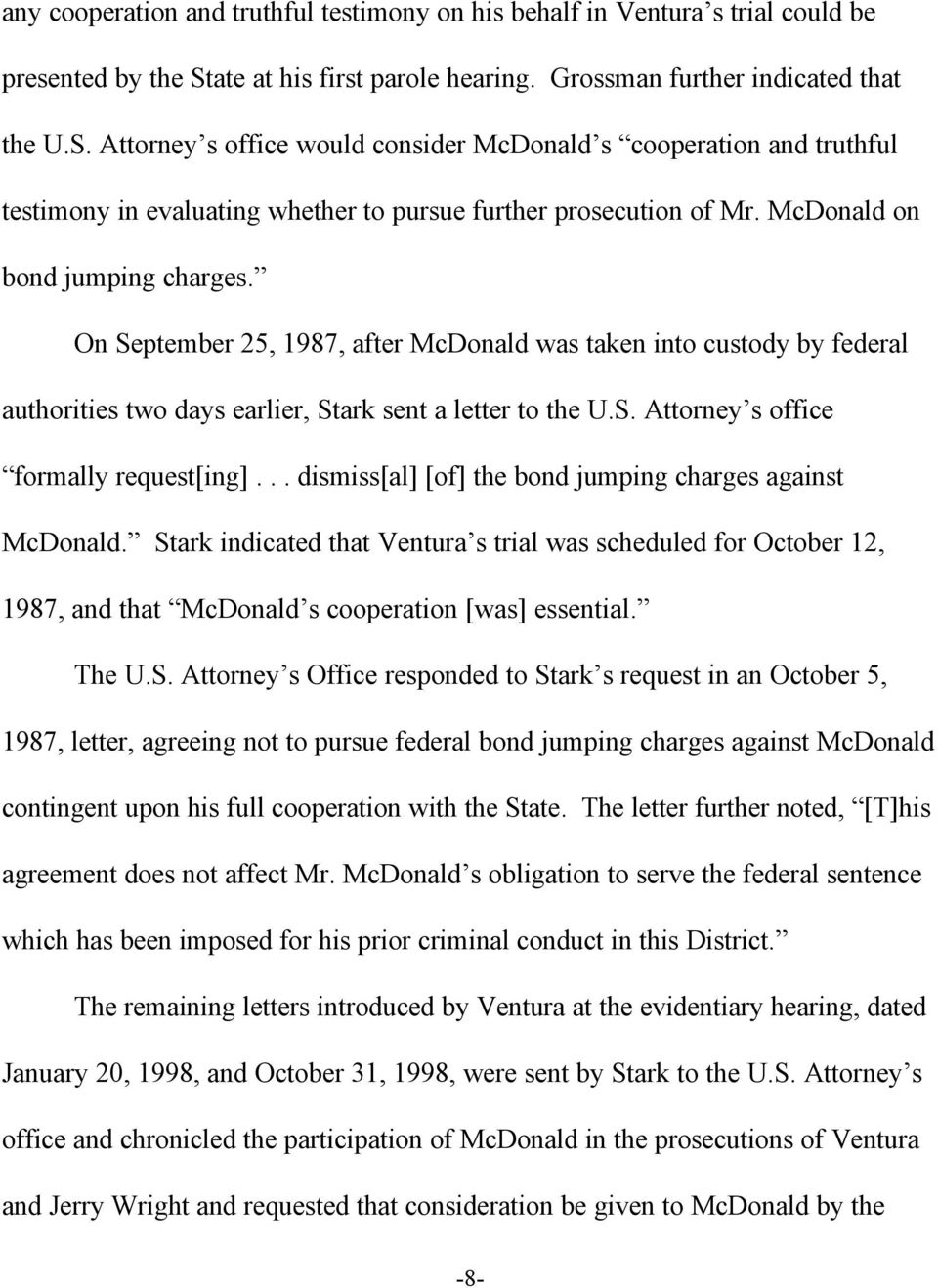 Attorney s office would consider McDonald s cooperation and truthful testimony in evaluating whether to pursue further prosecution of Mr. McDonald on bond jumping charges.