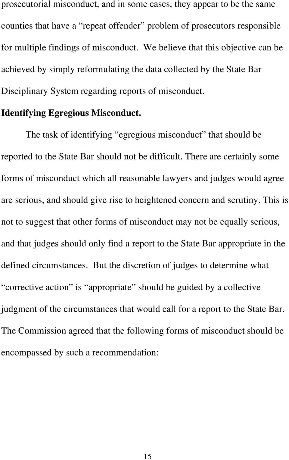 The task of identifying egregious misconduct that should be reported to the State Bar should not be difficult.