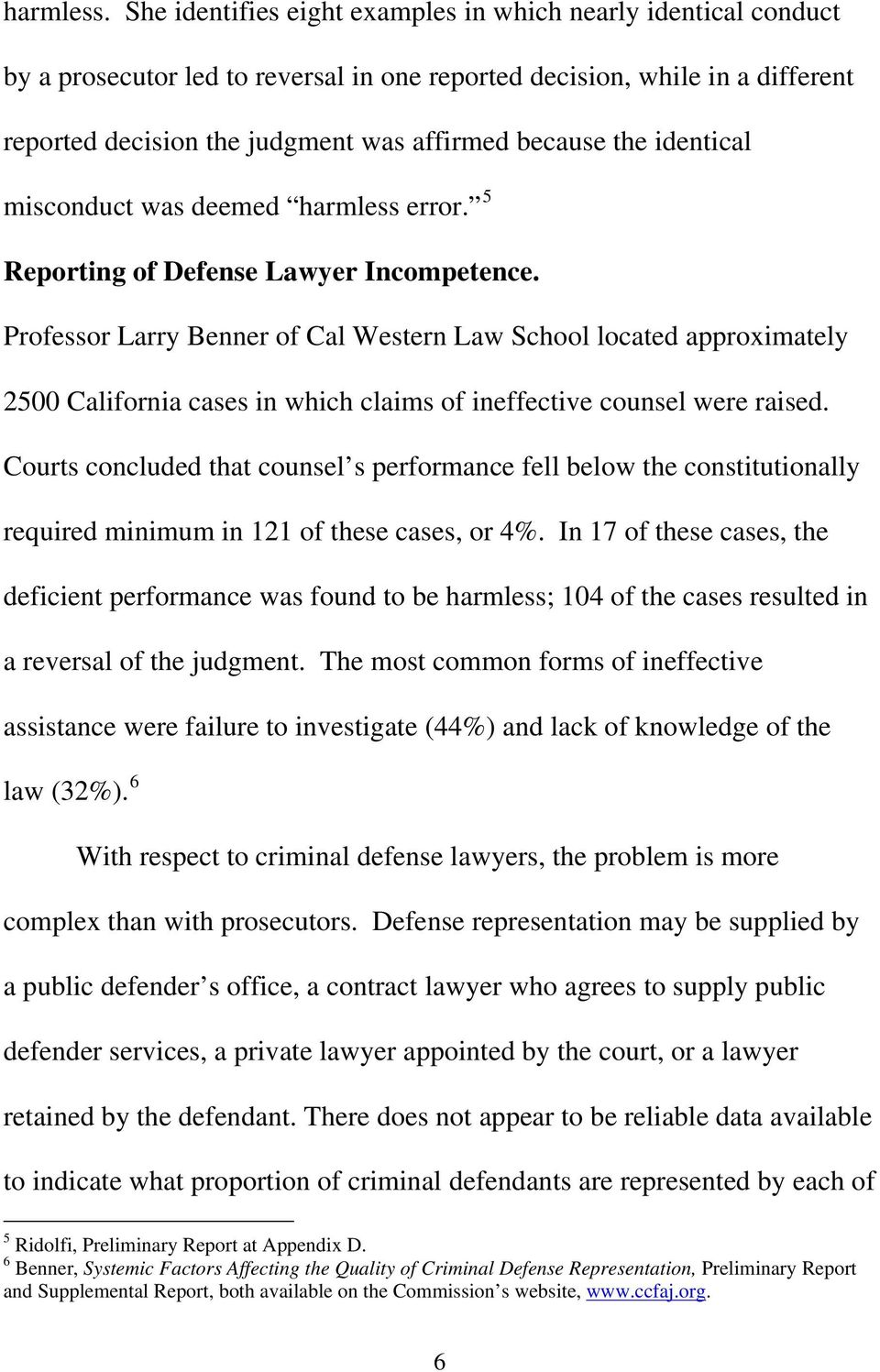 identical misconduct was deemed harmless error. 5 Reporting of Defense Lawyer Incompetence.